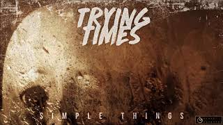 Trying Times - Simple Things