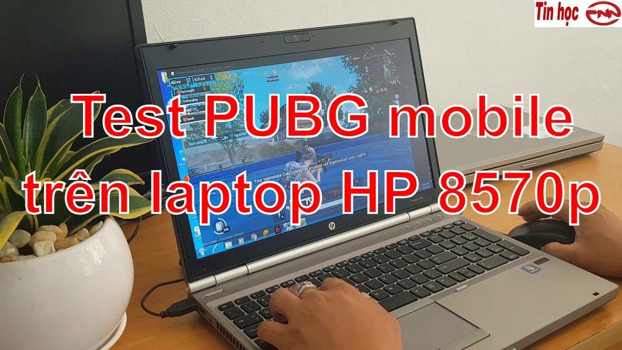 Test game PUBG mobile trên laptop HP Elitebook 8570p