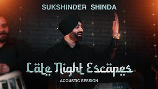 Sukshinder Shinda – Late Night Escapes (Acoustic Session)