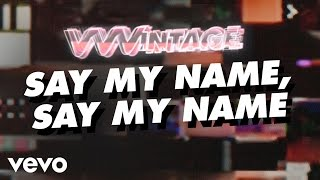 VVVintage - Say My Name, Say My Name! (ft. Mark Ronson, Kaiser Chiefs, Dexy's Midnight ... download or listen mp3
