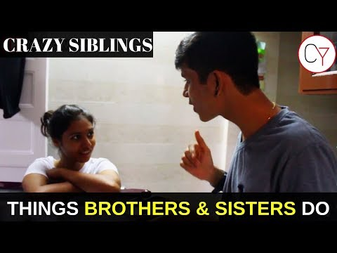 Things Brothers and sisters do | CYappa Videos