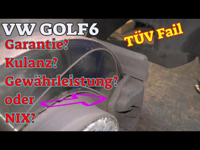 Golf 6 - TÜV Fail - Bremse - Was ist da los? - Garantie?