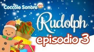La Storia di Rudolph - Episodio 3 - Racconti per bambini di Coccole Sonore
