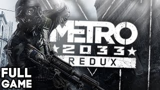 METRO 2033 REDUX Gameplay Walkthrough Part 1 FULL GAME (Deutsch / German)