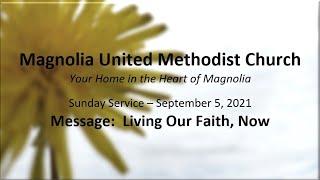 MUMC Sunday Service - Sep 5, 2021 (Living Our Faith, Now)