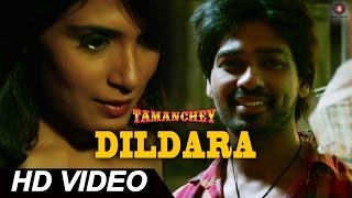Dildara Official Video HD | Tamanchey | Nikhil Dwivedi & Richa Chadda | Sonu Nigam
