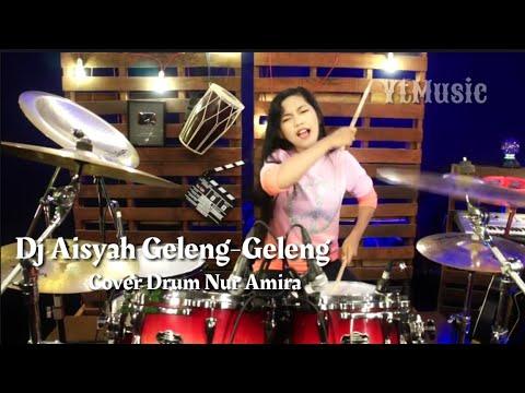 YtMusic Dj Aisyah Geleng-Gelang ( Cover Drum Nur Amira )