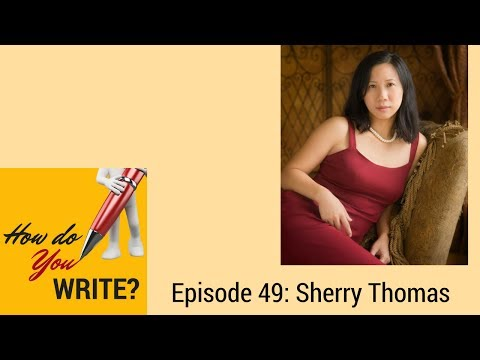Ep. 049: Sherry Thomas on How to Craft a Character Through Pain