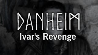 Danheim - Ivar's Revenge (Danish Viking Music)
