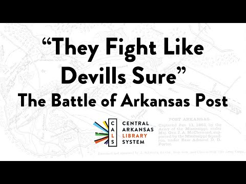 """""""They Fight Like Devills Sure"""" - The Battle of Arkansas Post"""