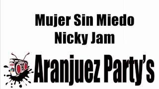 Mujer Sin Miedo - Nicky Jam Aranjuez'partys