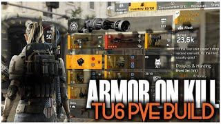 THE DIVISION 2 | TU6 PVE ARMOR ON KILL BUILD | EASY BUILD FOR NEW AND RETURNING PLAYERS