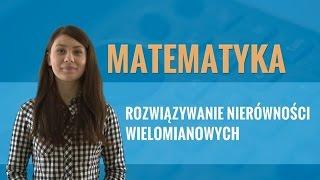 Matematyka - Rozwiązywanie nierówności wielomianowych