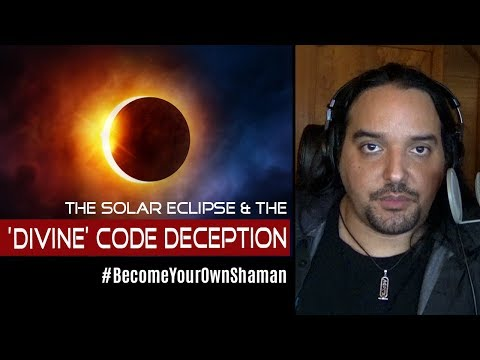 Solar Eclipse As Seen on Ayahuasca and the Divine Code FULL VIDEO