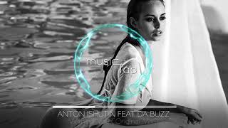 Anton Ishutin Feat Da Buzz Without You Original Mix