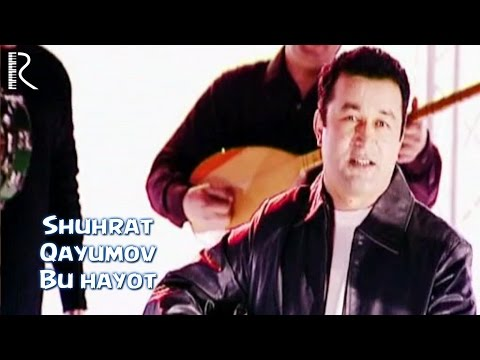 Shuhrat Qayumov - Bu hayot   Шухрат Каюмов - Бу хаёт
