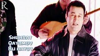 Download lagu Shuhrat Qayumov - Bu hayot   Шухрат Каюмов - Бу хаёт #UydaQoling