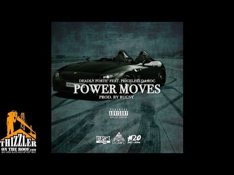 Deadly Forte Ft. Priceless Da Roc - Power Moves [Prod. Bugsy O.T.B.] [Thizzler.com]