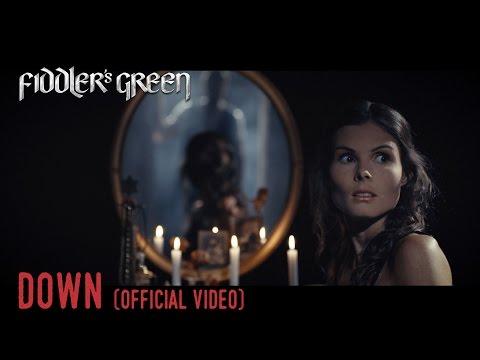 FIDDLER'S GREEN - DOWN (Official Video)