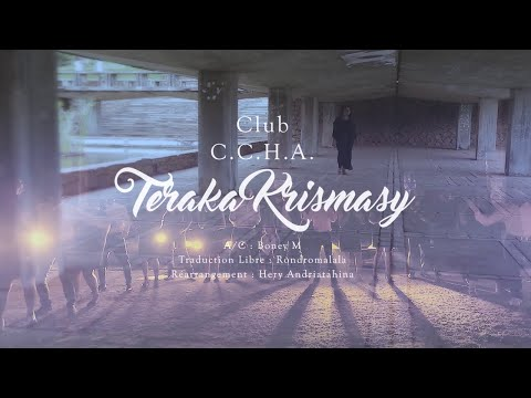 Teraka Krismasy - CLUB CCHA - [ Boney M - Mary's boy child - Malagasy Version - by CLUB CCHA ]
