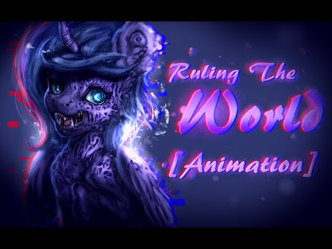 Ruling The World [Animation]