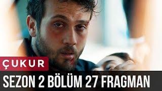 Çukur 2.Sezon 27.Bölüm Fragman