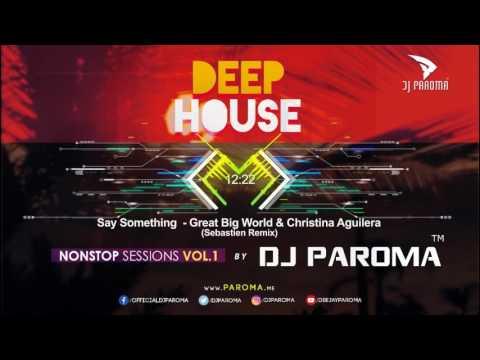 NON STOP SESSIONS VOL.1 | DEEP HOUSE | DJ PAROMA