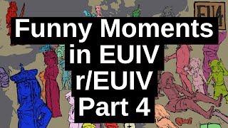Funny Moments in EUIV / r/EUIV Part 4