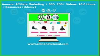 Amazon Affiliate Marketing + SEO  250+ Videos  18.0 Hours (AllInOneTutorial.com)