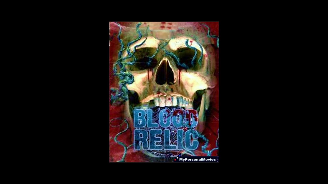 Download MyPersonalMoives.com - Blood Relic (2005) Rated-R Movie Trailer