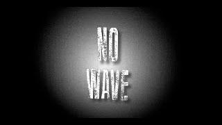 La No Wave - Tout est bon dans le son #7