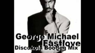 George Michael - Fast Love (Discokola Bootleg Mix)