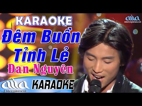 Karaoke Đêm Buồn Tỉnh Lẻ   Đan Nguyên - Karaoke Trữ Tình Tone Nam - Asia Karaoke Beat Chuẩn