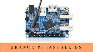 Hướng dẫn cài hệ điều hành cho Orange Pi Lite