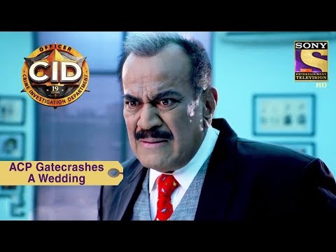 Your Favorite Character | ACP Pradyuman Gatecrashes A Wedding | CID