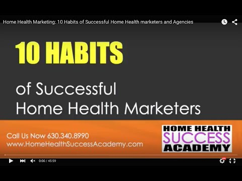 Home Health Marketing: 10 Habits of Successful Home Health marketers and Agencies