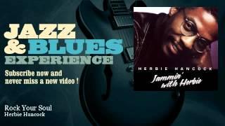 Herbie Hancock - Rock Your Soul - JazzAndBluesExperience