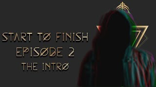 Techno Track Start To Finish| Episode 2 The Intro
