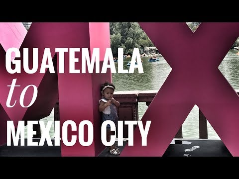 GUATEMALA TO MEXICO CITY