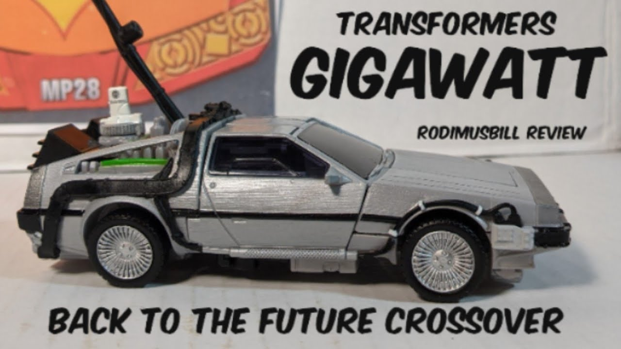 Transformers X Back to the Future GIGAWATT Review by Rodimusbill