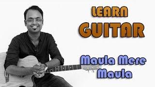Maula Mere Maula Guitar Lesson - Anwar - Roop Kumar Rathod