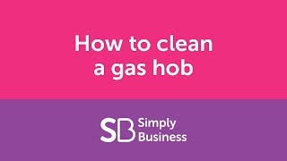 How to clean a gas hob - landlord kitchen cleaning tips