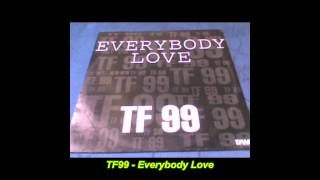 TF 99 - Everybody Love (TF