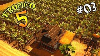 Tropico 5 Ep 03 -