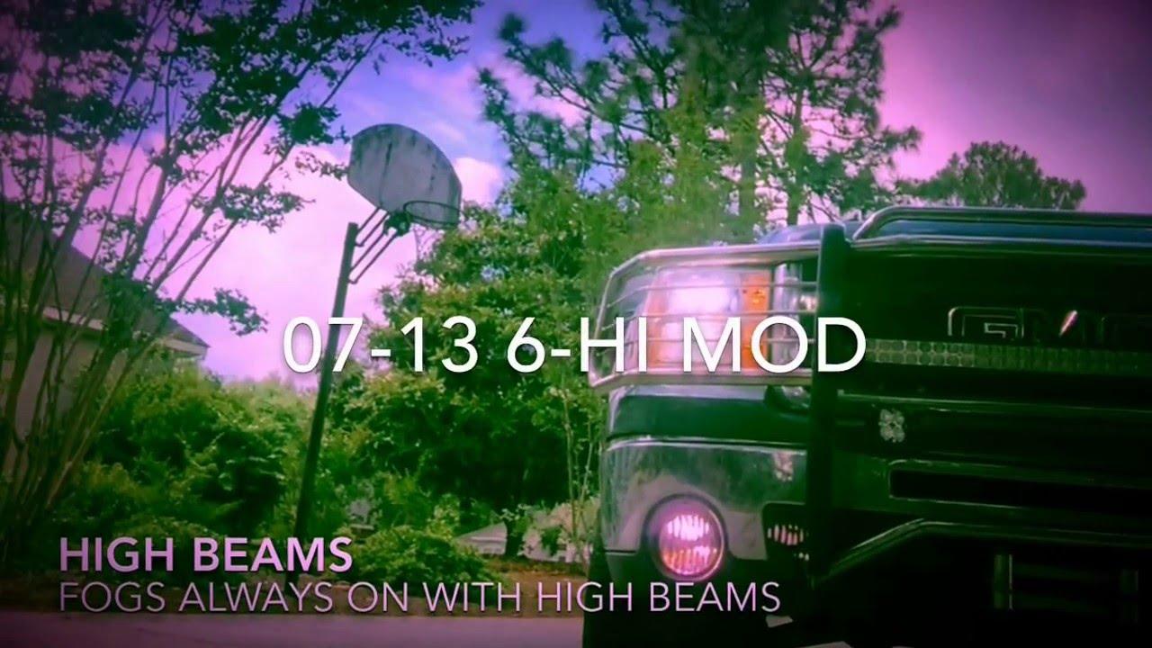2007 2013 Gmc Sierra Fog Light With High Beams 6 Hi Mod Youtube Off Beam Wiring Diagram