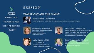 Plenary Keynote: Transplant and the Family - 2021 Pediatric Transplant Conference