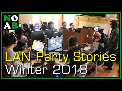 LAN Party Stories: Winter 2018