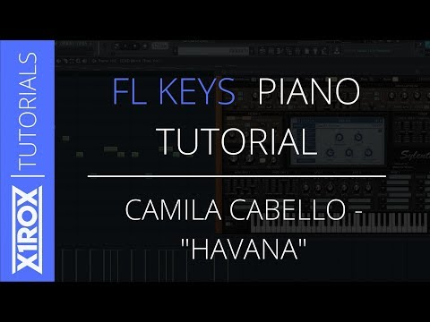 "Camila Cabello ""Havana"" FL Studio Piano Tutorial + Free Presets"