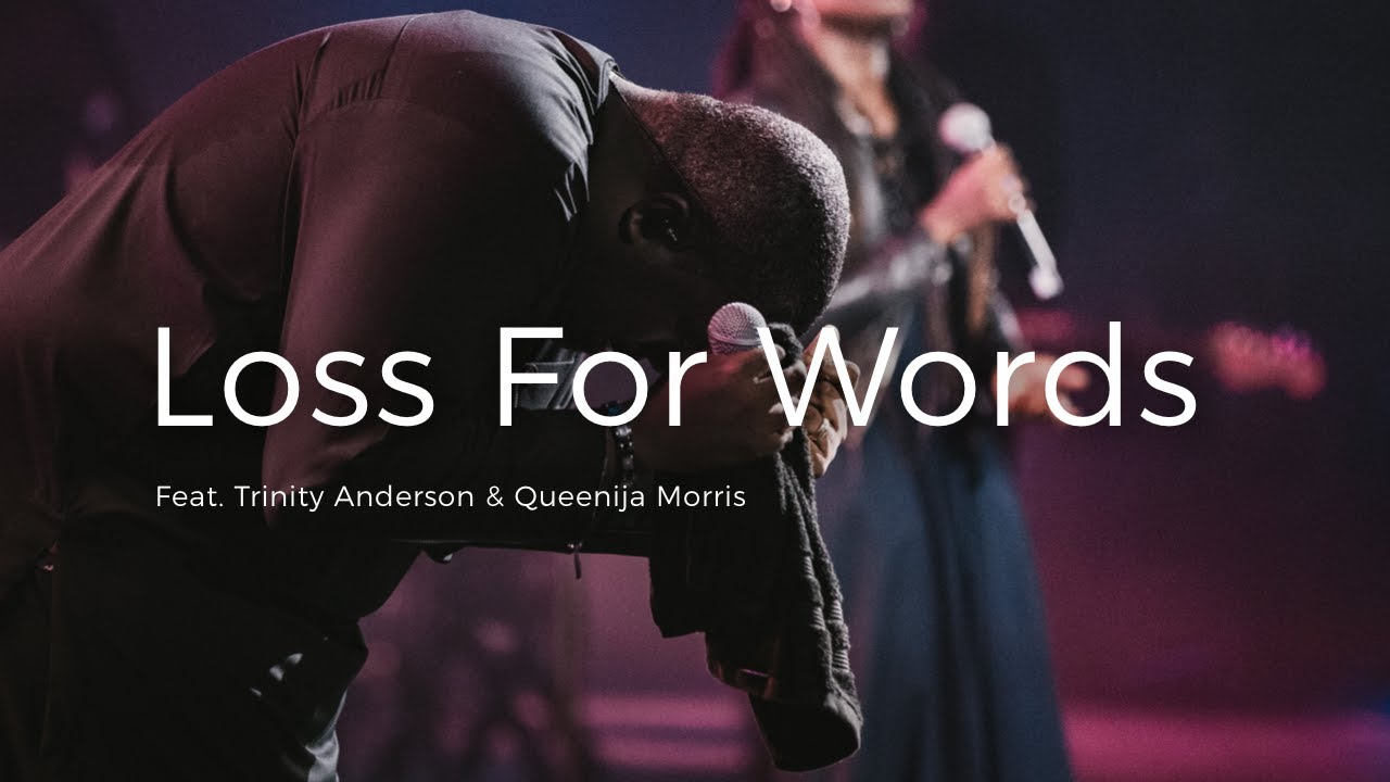 Loss for Words - William McDowell feat. Trinity Anderson & Queenija Morris (Official Live Video)