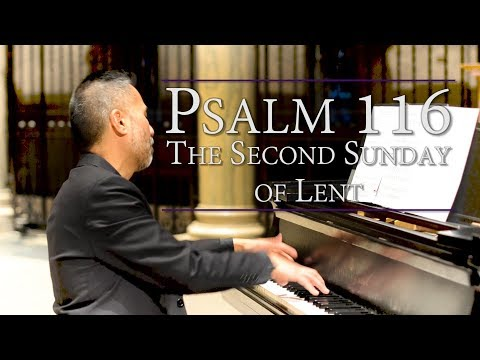Psalm 116 | Commentary & Music: I Will Walk Before the Lord